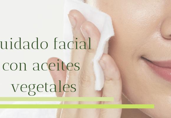 Cuidado facial con aceites vegetales