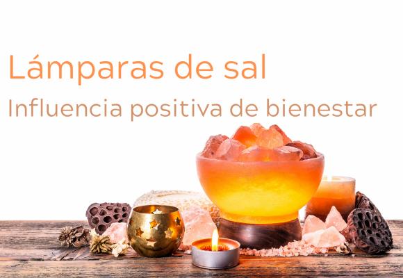 Lámparas de sal: influencia positiva de bienestar